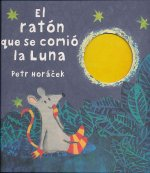 El ratón que se comió la luna / The Mouse Who Ate the Moon