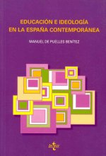 Educación e ideología en la espańa contemporánea / Education and ideology in contemporary Spain