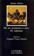 De un momento a otro & El Adefesio / From one Moment to the Other & The Adefesio