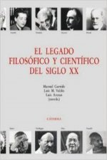 El legado filosófico y científico del siglo XX / The Phisolophical and Scientific Legacy of the XX Century