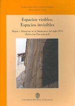 Espacios visibles, espacios invisibles/ Visible Spaces, Invisible Spaces