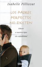 Los padres perfectos no existen/ There Are No Perfect Parents