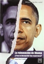 La reinvencion de Obama / The Obama Reinvention