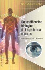Descodificacion biológica de los problemas oculares / Biological Decoding of Eye Problems