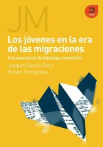 Jovenes en la era de las migraciones / Youth in the Age of Migration