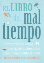 El libro del mal tiempo / The Wild Weather Book