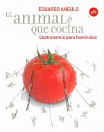 El animal que cocina/ Man As A Cooking Animal