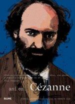 Así es Cézanne