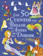 Los 50 cuentos mas bellos para antes de ir a dormir / The 50 Most Beautiful Stories Before Going to Sleep