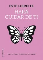 Este libro te hara cuidar de ti/ This Book Will Make You Feel Beautiful
