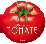 30 recetas con tomate / 30 recipes with tomatoes