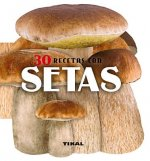 30 recetas con setas / 30 Recipes with Mushrooms