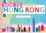 How to Hong Kong