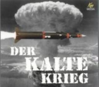 Der Kalte Krieg. 3 CDs