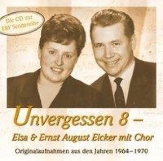 Unvergessen 8 - Elsa & Ernst August Eicker