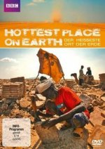 The Hottest Place on Earth - Der heisseste Ort der Erde