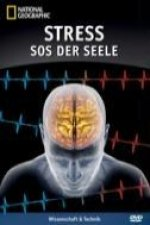 National Geographic: Stress - SOS der Seele