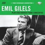 Emil Gilels plays Beethoven Piano Concertos