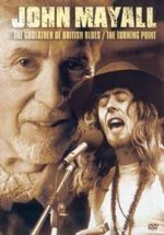 John Mayall - The Godfather of British Blues - The Turning Point