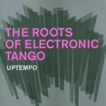 The Roots Of Electronic Tango