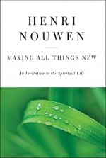 Making All Things New: An Invitation to the Spiritual Life