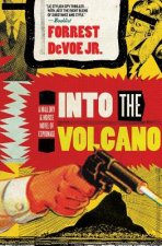 Into the Volcano: A Mallory and Morse Novel of Espionage