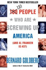 110 People Who Are Screwing Up America: And Al Franken Is #37
