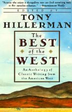 The Best of the West: Anthology of Classic Writing from the American West, an