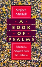 A Book of Psalms: Selected and Adapted from the Hebrew
