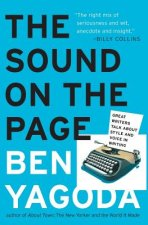 The Sound on the Page: Great Writers Talk about Style and Voice in Writing