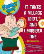 It Takes a Village Idiot, and I Married One