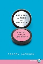 Between a Rock and a Hot Place LP: Why Fifty Is Not the New Thirty