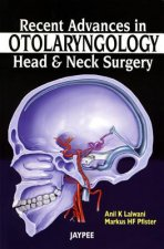 Recent Advances in Otolaryngology Head and Neck Surgery