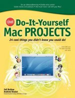 Cnet Do-It-Yourself Mac Projects: 24 Cool Things You Didn't Know You Could Do!