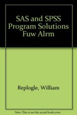 SAS and SPSS Program Solutions Fuw Alrm