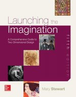 Launching the Imagination: A Comprehansive Guide to Two-Dimensional Design