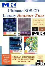 Ultimate SOS CD Library Season 2: Morgan Kaufmann Systems on Silicon