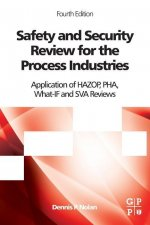 Safety and Security Review for the Process Industries: Application of Hazop, Pha, What-If and Sva Reviews (Revised)