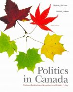 Politics in Canada: Culture, Institutions, Behaviour and Public Policy