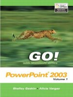 Go! with Microsoft Office PowerPoint 2003 Volume 1