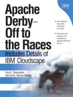 Apache Derby: Off to the Races: Includes Details of IBM Cloudscape