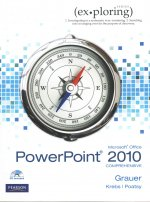 Exploring Microsoft Office PowerPoint 2010, Comprehensive [With Exploring Microsoft Word 2010]