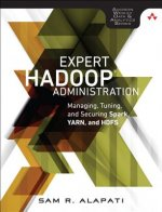 Expert Hadoop 2 Administration: Managing Spark, Yarn, and Mapreduce