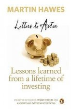Letters to Aston: Lessons Learned from a Lifetime of Investing