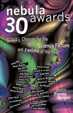 Nebula Awards 30: SFWA's Choices for the Best Science Fiction and Fantasy of the Year