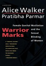Warrior Marks: Female Genital Mutilation and the Sexual Blinding of Women
