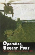 Operation Urgent Fury: The Invasion of Grenada, October 1983: The Invasion of Grenada, October 1983