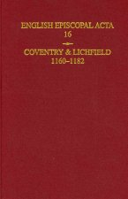 English Episcopal ACTA: Volume 16: Coventry and Lichfield 1160-1182