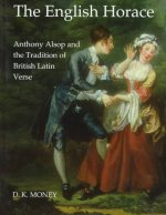 The English Horace: Anthony Alsop and the Tradition of British Latin Verse