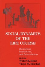 Social Dynamics of the Life Course: Transitions, Institutions, and Interrelations